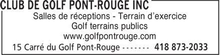 Club de Golf Pont-Rouge Inc (418-873-2033) - Annonce illustrée======= - www.golfpontrouge.com Golf terrains publics Salles de réceptions - Terrain d'exercice