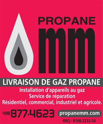 Propane M & M (418-877-4623) - Annonce illustrée======= - LIVRAISON DE GAZ PROPANE Installation d appareils au gaz Service de réparation Résidentiel, commercial, industriel et agricole. 418 propanemm.com 877 -4623 RBQ : 8108-2232-54
