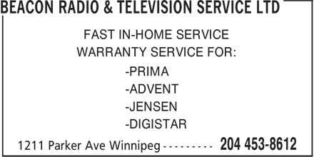 Beacon Radio & Television Service Ltd (204-453-8612) - Annonce illustrée======= - FAST IN-HOME SERVICE WARRANTY SERVICE FOR: -PRIMA -ADVENT -JENSEN -DIGISTAR