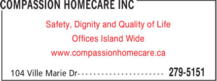 Compassion HomeCare Inc (709-279-5151) - Annonce illustrée======= - Offices Island Wide Safety, Dignity and Quality of Life www.compassionhomecare.ca