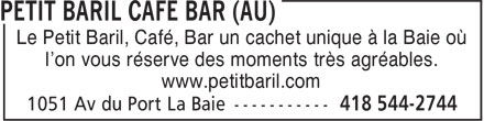 Au Petit Baril Café Bar (418-544-2744) - Annonce illustrée======= - Le Petit Baril, Café, Bar un cachet unique à la Baie où l'on vous réserve des moments très agréables. www.petitbaril.com
