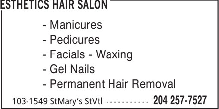 Esthetics Hair Salon (204-257-7527) - Display Ad - - Manicures - Pedicures - Facials - Waxing - Gel Nails - Permanent Hair Removal