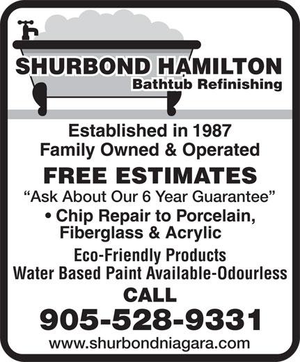 ShurBond Hamilton (905-528-9331) - Annonce illustrée======= - Eco-Friendly Products Water Based Paint Available-Odourless CALL 905-528-9331 www.shurbondniagara.com Ask About Our 6 Year Guarantee SHURBOND HAMILTON Bathtub Refinishing FREE ESTIMATES SHURBOND HAMILTON Bathtub Refinishing FREE ESTIMATES Ask About Our 6 Year Guarantee Eco-Friendly Products Water Based Paint Available-Odourless CALL 905-528-9331 www.shurbondniagara.com