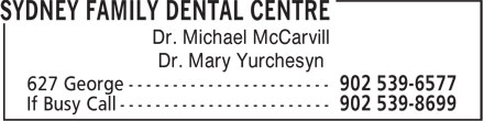 Sydney Family Dental Centre (902-539-6577) - Annonce illustrée======= - Dr. Michael McCarvill Dr. Mary Yurchesyn