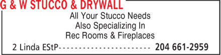 G & W Stucco & Drywall (204-661-2959) - Annonce illustrée======= - All Your Stucco Needs Also Specializing In Rec Rooms & Fireplaces