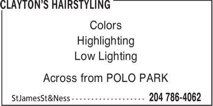 Clayton's Hairstyling (204-786-4062) - Annonce illustrée======= - Colors Highlighting Low Lighting Across from POLO PARK Colors Highlighting Low Lighting Across from POLO PARK