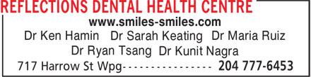 Reflections Dental Health Centre (204-777-6453) - Annonce illustrée======= - Dr Ken Hamin Dr Maria Ruiz Dr Sarah Keating Dr Ryan Tsang Dr Kunit Nagra www.smiles-smiles.com