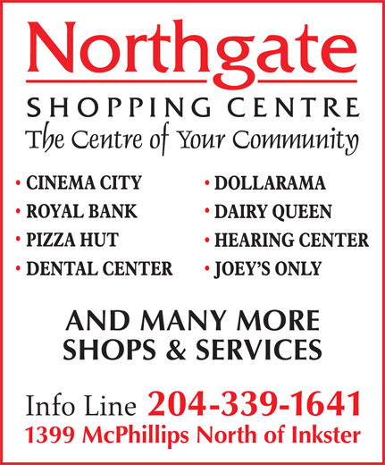 Northgate Shopping Centre (204-339-1641) - Annonce illustrée======= - AND MANY MORE SHOPS & SERVICES 204-339-1641 1399 McPhillips North of Inkster