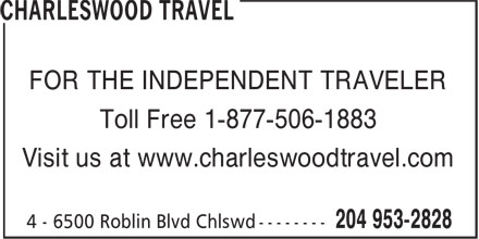 Charleswood Travel (204-953-2828) - Annonce illustrée======= - FOR THE INDEPENDENT TRAVELER Toll Free 1-877-506-1883 Visit us at www.charleswoodtravel.com
