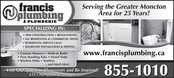 Francis Plumbing & Heating (506-855-1010) - Display Ad - Serving the Greater Moncton Area for 25 Years! SPECIALIZING IN: www.francisplumbing.ca