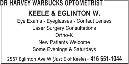Dr Harvey Warbucks Optometrist (416-651-1044) - Annonce illustrée======= - KEELE & EGLINTON W. Eye Exams - Eyeglasses - Contact Lenses Laser Surgery Consultations Ortho-K New Patients Welcome Some Evenings & Saturdays