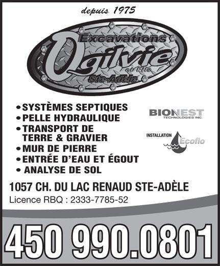 Excavation Ogilvie Et Fils Inc (450-229-2751) - Annonce illustrée======= - depuis 1975 SYSTÈMES SEPTIQUES PELLE HYDRAULIQUE TRANSPORT DE TERRE & GRAVIER MUR DE PIERRE ENTRÉE D EAU ET ÉGOUT ANALYSE DE SOL 1057 CH. DU LAC RENAUD STE-ADÈLE Licence RBQ : 2333-7785-52 450 990.0801