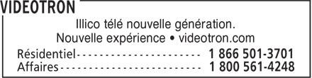 Vidéotron (1-888-433-6876) - Annonce illustrée======= - Illico télé nouvelle génération. Nouvelle expérience • videotron.com