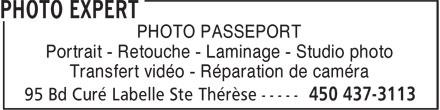 Photo Expert (450-437-3113) - Annonce illustrée======= - PHOTO PASSEPORT Portrait - Retouche - Laminage - Studio photo Transfert vidéo - Réparation de caméra