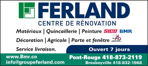 BMR (418-873-2119) - Display Ad - Matériaux Quincaillerie Peinture ABRITEK inc. Décoration Agricole Porte et fenêtre Service livraison. Ouvert 7 jours www.Bmr.co Pont-Rouge 418-873-2119 Breakeyville 418-832-1968 BMR