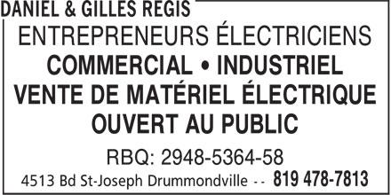 Daniel & Gilles Régis (819-478-7813) - Annonce illustrée======= - ENTREPRENEURS ÉLECTRICIENS COMMERCIAL • INDUSTRIEL VENTE DE MATÉRIEL ÉLECTRIQUE OUVERT AU PUBLIC RBQ: 2948-5364-58