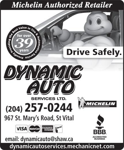 Dynamic Auto Services Ltd-Authorized Michelin Retailer (204-257-0244) - Display Ad - Michelin Authorized Retailer 39 Drive Safely. (204) 257-0244 967 St. Mary s Road, St Vital dynamicautoservices.mechanicnet.com