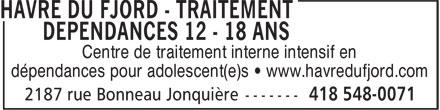 Havre Du Fjord - Traitement dépendances 12 - 18 ans (418-548-0071) - Display Ad - Centre de traitement interne intensif en dépendances pour adolescent(e)s • www.havredufjord.com