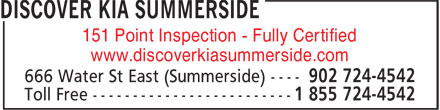 Discover Kia Summerside (902-724-4542) - Display Ad - 151 Point Inspection - Fully Certified www.discoverkiasummerside.com
