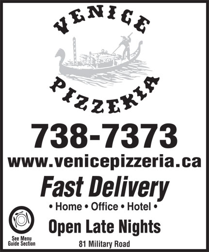 Venice Pizzeria (709-738-7373) - Display Ad - 738-7373 www.venicepizzeria.ca Fast Delivery Home   Office   Hotel Open Late Nights 81 Military Road