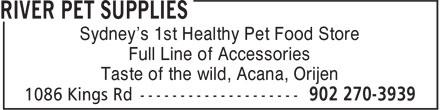 River Pet Supplies (902-270-3939) - Annonce illustrée======= - Taste of the wild, Acana, Orijen Sydney's 1st Healthy Pet Food Store Full Line of Accessories