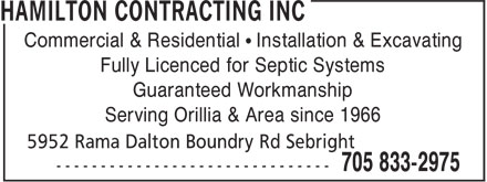 Hamilton Contracting Inc (705-833-2975) - Display Ad - Commercial & Residential • Installation & Excavating Fully Licenced for Septic Systems Guaranteed Workmanship Serving Orillia & Area since 1966
