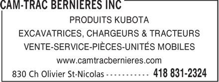 Cam-Trac Bernières Inc (418-831-2324) - Annonce illustrée======= - EXCAVATRICES, CHARGEURS & TRACTEURS VENTE-SERVICE-PIÈCES-UNITÉS MOBILES www.camtracbernieres.com PRODUITS KUBOTA