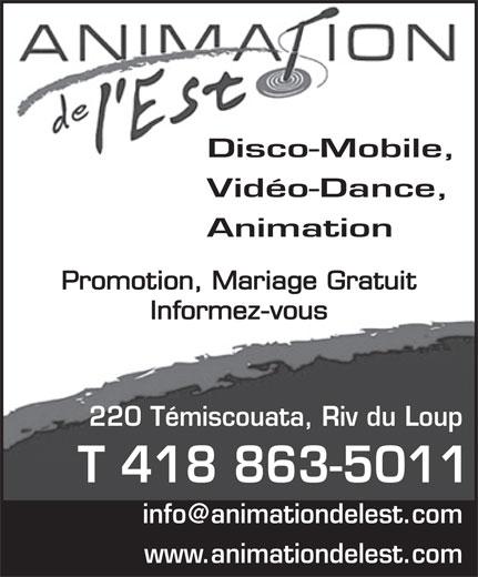 Animation de l'Est (418-863-5011) - Display Ad - Disco-Mobile, Vidéo-Dance, Animation Promotion, Mariage Gratuit Informez-vous 220 Témiscouata, Riv du Loup T 418 863-5011 www.animationdelest.com