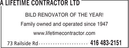 A Lifetime Contractor Ltd (416-483-2151) - Annonce illustrée======= - www.lifetimecontractor.com BILD RENOVATOR OF THE YEAR! Family owned and operated since 1947