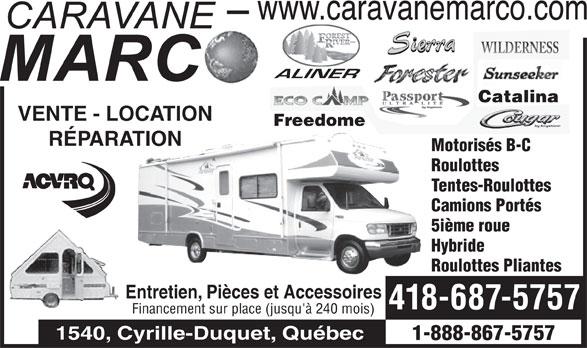 Caravane Marco (418-687-5757) - Display Ad - Roulottes Pliantes Entretien, Pièces et AccessoiresEn 418-687-5757 Financement sur place (jusqu'à 240 mois) 1540, Cyrille-Duquet, Québec 1-888-867-5757 Roulottes Pliantes Entretien, Pièces et AccessoiresEn 418-687-5757 Financement sur place (jusqu'à 240 mois) 1540, Cyrille-Duquet, Québec 1-888-867-5757 CatalinaCatalina VENTE - LOCATION Freedomeeedome RÉPARATION Motorisés B-CMotorisés B-C RoulottesRoulottes Tentes-RoulottesTentes-Roulottes Camions PortésCamions Portés 5ième roue5ième roue Hybride CatalinaCatalina VENTE - LOCATION Freedomeeedome RÉPARATION Motorisés B-CMotorisés B-C RoulottesRoulottes Tentes-RoulottesTentes-Roulottes Camions PortésCamions Portés 5ième roue5ième roue Hybride