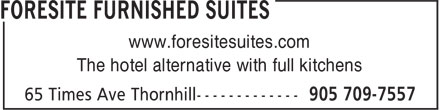 Foresite Furnished Suites (905-709-7557) - Annonce illustrée======= - www.foresitesuites.com The hotel alternative with full kitchens