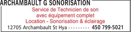 Archambault G Sonorisation (450-799-5021) - Annonce illustrée======= - Service de Technicien de son avec équipement complet Location - Sonorisation & éclairage