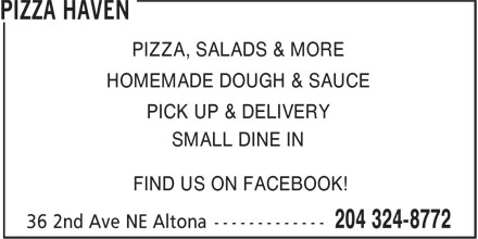 Pizza Haven (204-324-8772) - Annonce illustrée======= - PIZZA, SALADS & MORE HOMEMADE DOUGH & SAUCE PICK UP & DELIVERY SMALL DINE IN FIND US ON FACEBOOK!