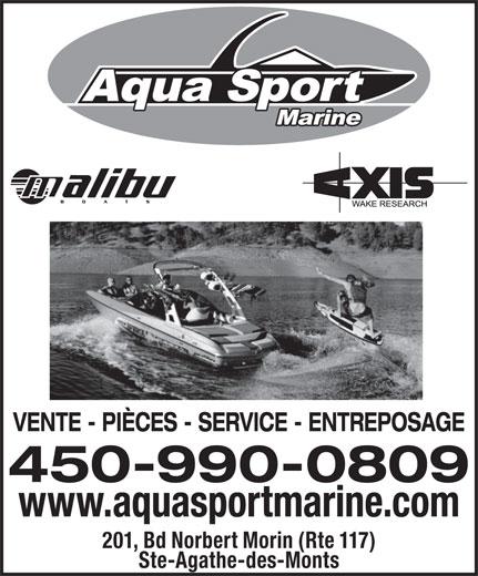 Aqua Sport Marine (819-326-9998) - Display Ad - VENTE - PIÈCES - SERVICE - ENTREPOSAGE 450-990-0809 www.aquasportmarine.com 201, Bd Norbert Morin (Rte 117) Ste-Agathe-des-Monts