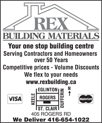 Rex Building Materials (416-654-1022) - Annonce illustrée======= - Your one stop building centre Serving Contractors and Homeowners over 50 Years Competitive prices - Volume Discounts We flex to your needs www.rexbuilding.ca 405 ROGERS RD We Deliver 416-654-1022 Your one stop building centre Serving Contractors and Homeowners over 50 Years Competitive prices - Volume Discounts We flex to your needs www.rexbuilding.ca 405 ROGERS RD We Deliver 416-654-1022