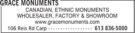 Grace Monuments (613-836-5000) - Display Ad - CANADIAN, ETHNIC MONUMENTS WHOLESALER, FACTORY & SHOWROOM www.gracemonuments.com
