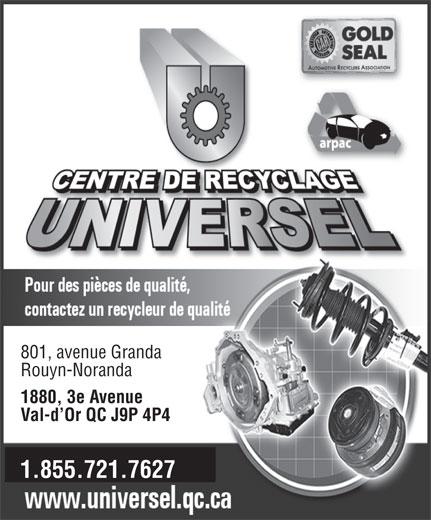 Centre De Recyclage Universel (819-874-5555) - Display Ad - 801, avenue Granda Rouyn-Noranda 1880, 3e Avenue Val-d Or QC J9P 4P4 1.855.721.7627