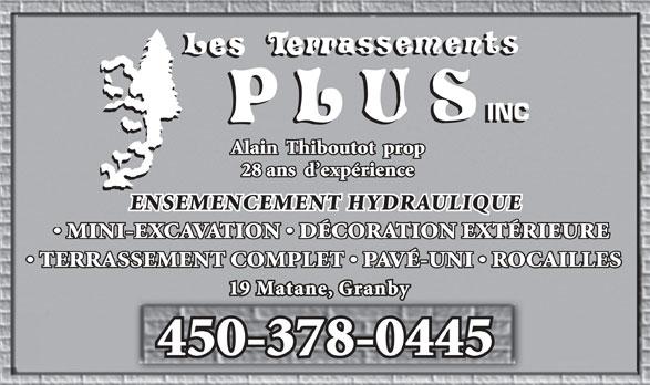 Les Terrassements Plus Enr (450-378-0445) - Annonce illustrée======= - Alain  Thiboutot  prop 28 ans  d expérience ENSEMENCEMENT HYDRAULIQUE MINI-EXCAVATION   DÉCORATION EXTÉRIEURE TERRASSEMENT COMPLET   PAVÉ-UNI   ROCAILLES 19 Matane, Granby 450-378-0445