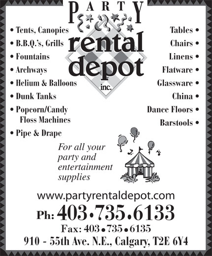 Party Rental Depot (403-735-6133) - Annonce illustrée======= - 7356135403 party and entertainment supplies www.partyrentaldepot.com 6133735403 910 - 55th Ave. N.E., Calgary, T2E 6Y4 Flatware    Archways Glassware    Helium & Balloons China    Dunk Tanks Dance Floors    Popcorn/Candy Floss Machines Tables    Tents, Canopies Chairs    B.B.Q. s, Grills Linens    Fountains Barstools Pipe & Drape For all your