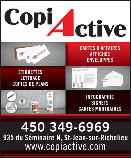 Copiactive (450-349-6969) - Annonce illustrée======= - INFOGRAPHIE SIGNETS CARTES MORTUAIRES 450 349-6969 935 du Séminaire N, St-Jean-sur-Richelieu www.copiactive.com CARTES D'AFFAIRES AFFICHES ENVELOPPES ETIQUETTES LETTRAGE COPIES DE PLANS