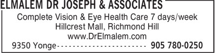 Elmalem Dr Joseph & Associates (905-830-1910) - Annonce illustrée======= - Complete Vision & Eye Health Care 7 days/week www.DrElmalem.com Hillcrest Mall, Richmond Hill