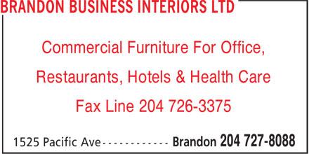 Brandon Business Interiors Ltd (204-727-8088) - Annonce illustrée======= - Commercial Furniture For Office, Restaurants, Hotels & Health Care Fax Line 204 726-3375
