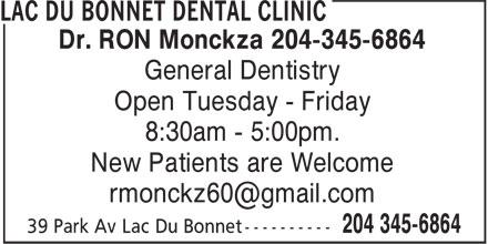 Lac Du Bonnet Dental Clinic (204-345-6864) - Annonce illustrée======= - Dr. RON Monckza 204-345-6864 General Dentistry Open Tuesday - Friday 8:30am - 5:00pm. New Patients are Welcome