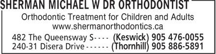 Sherman Michael W Dr Orthodontist (905-886-5891) - Annonce illustrée======= - Orthodontic Treatment for Children and Adults www.shermanorthodontics.ca