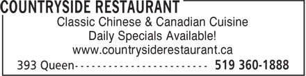 Countryside Restaurant (519-360-1888) - Display Ad - Classic Chinese & Canadian Cuisine Daily Specials Available! www.countrysiderestaurant.ca