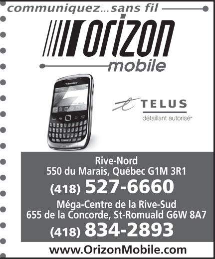Orizon Mobile (418-527-6660) - Display Ad - Rive-Nord 550 du Marais, Québec G1M 3R1 (418) 527-6660 Méga-Centre de la Rive-Sud 655 de la Concorde, St-Romuald G6W 8A7 (418) 834-2893 www.OrizonMobile.com