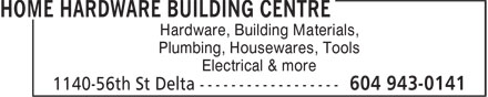 Home Hardware Building Centre (604-943-0141) - Annonce illustrée======= - Hardware, Building Materials, Plumbing, Housewares, Tools Electrical & more