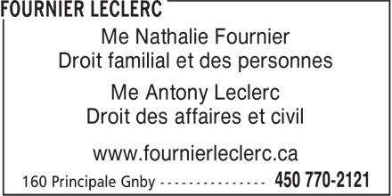 Fournier Leclerc (450-770-2121) - Annonce illustrée======= - Me Nathalie Fournier Droit familial et des personnes Me Antony Leclerc Droit des affaires et civil www.fournierleclerc.ca