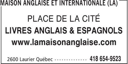La Maison Anglaise et Internationale (418-654-9523) - Display Ad - PLACE DE LA CITÉ LIVRES ANGLAIS & ESPAGNOLS www.lamaisonanglaise.com