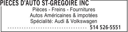 Pièces D'Auto St-Grégoire Inc (514-526-5551) - Annonce illustrée======= - Pièces - Freins - Fournitures Autos Américaines & impotées Spécialité: Audi & Volkswagen
